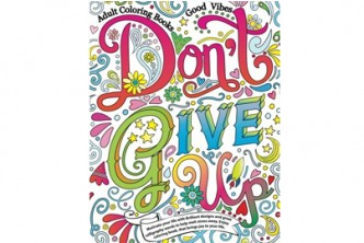 U.S. Deal [Don't Give Up : Adult Coloring Book @ 49% Savings!] B$20 instead of B$39 for a unit of Adult Coloring Books Good vibes: Don`t give up. Redemption at SD HQ, Gadong.